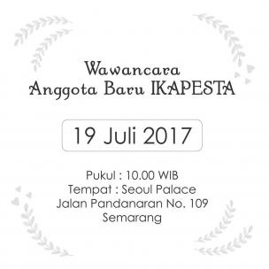 Reminder!! Wawancara anggota baru ikapesta 2017. Rabu, 19 Juli 2017  jam 10.00 WIB di Seoul Palace Semarang