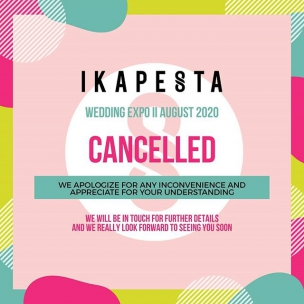 IKAPESTA WEDDING EXPO II August 2020 . CANCELLED . We apologize for any inconvenience and appreciate for your understanding . We will in touch for further details and we really look forward to seeing you soon . Stay safe and healthy